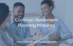 4 Common Retirement Planning Mistakes