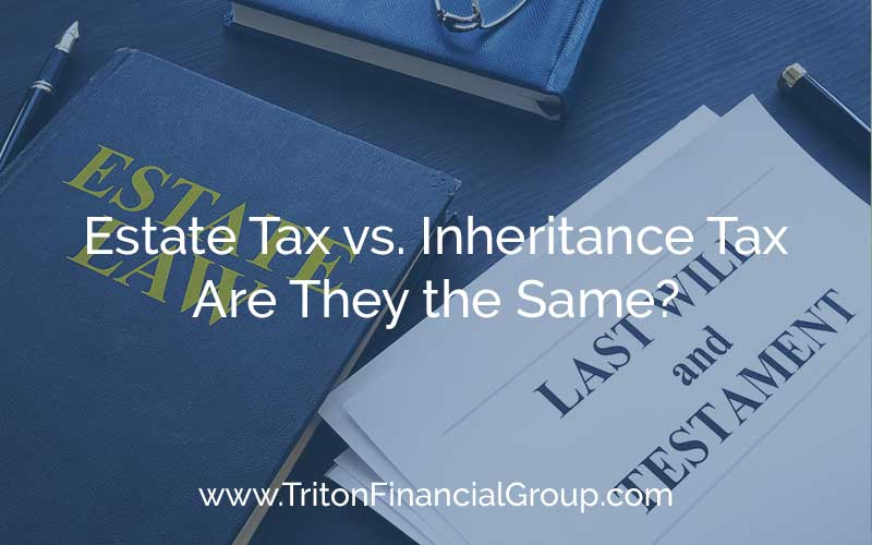 Estate vs. Inheritance Tax - Are They the Same?