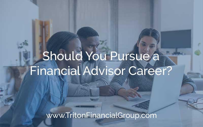 Should You Pursue a Financial Advisor Career?
