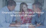 Financial Planner vs. Financial Advisor - What's the Difference?