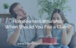 Should you file a Homeowners Insurance Claim?