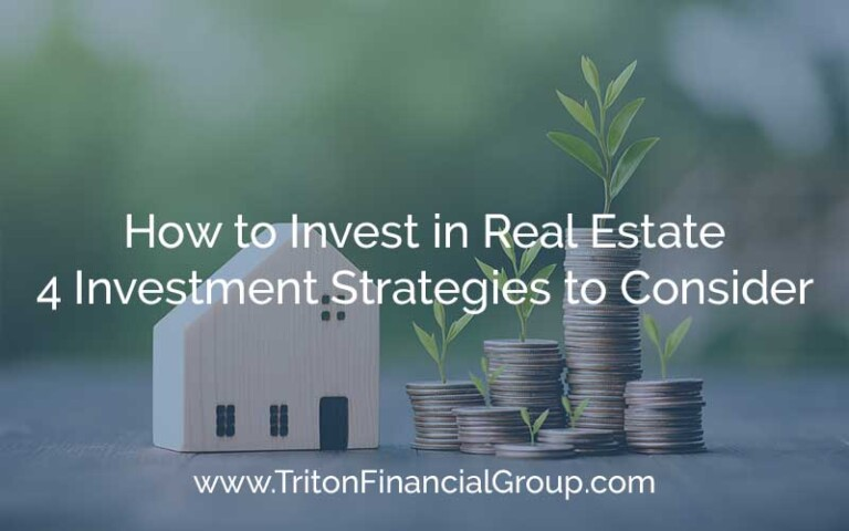 How to Invest in Real Estate - 4 Investment Strategies to Consider