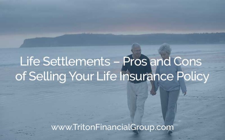 Life Settlements – Pros and Cons of Selling Your Life Insurance Policy