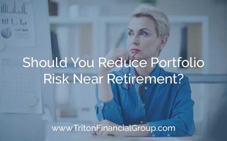 Should You Reduce Portfolio Risk Near Retirement?