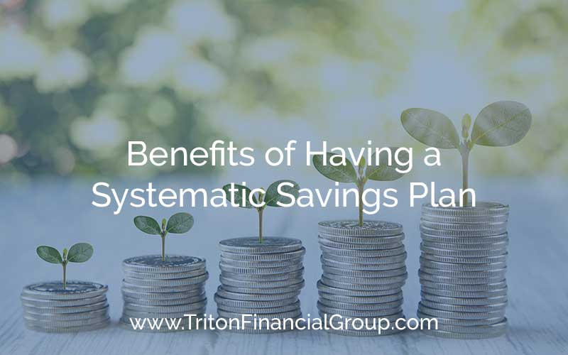 Benefits of Having a Systematic Savings Plan