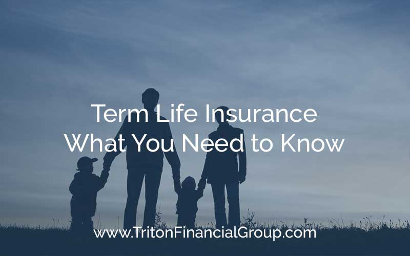 Term Life Insurance - What You Need to Know