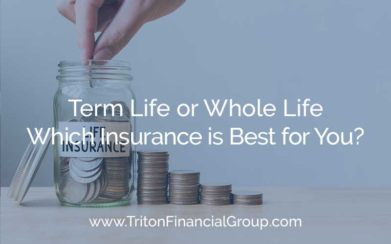 Term Life or Whole Life Insurance